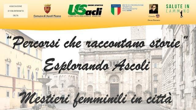''Percorsi che raccontano storie'', ad Ascoli Piceno una camminata dedicata ai mestieri femminili