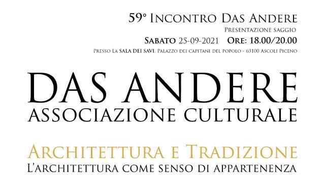 Ascoli Piceno, tornano gli appuntamenti dell'associazione Das Andere: il primo su architettura e tradizione
