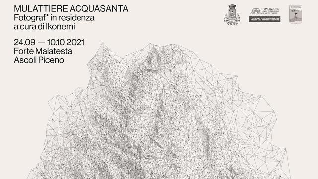 Ascoli Piceno, al Forte Malatesta progetto espositivo 'Mulattiere Acquasanta'. Previsto un incontro con gli artisti